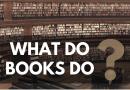 what-do-books-do